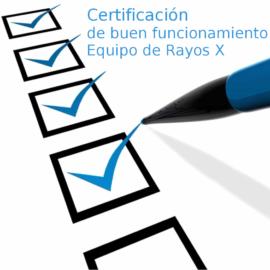 Certificaciones de buen funcionamiento de Equipos de Rayos X
